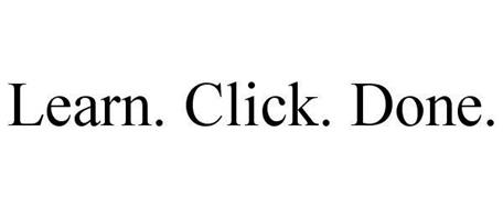 LEARN. CLICK. DONE.