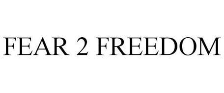FEAR 2 FREEDOM