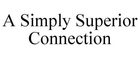 A SIMPLY SUPERIOR CONNECTION