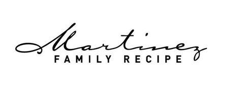 MARTINEZ FAMILY RECIPE