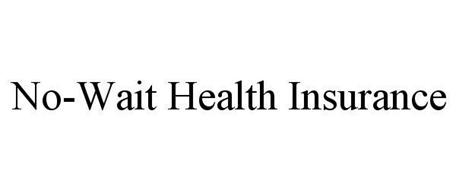 NO-WAIT HEALTH INSURANCE
