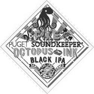 PIKE PUGET SOUNDKEEPER OCTOPUS INK BLACK IPA THE PIKE FAMILY SEATTLE BREWING CO. FAMILY OWNED MALT HOPS