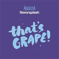 AQUAFINA FLAVORSPLASH THAT'S GRAPE!