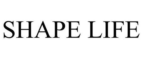 SHAPE LIFE