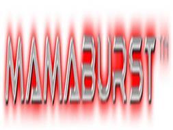 MAMABURST