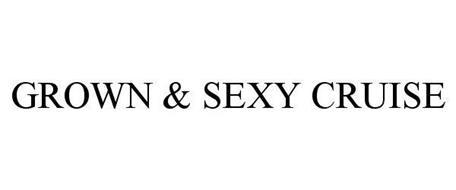 GROWN & SEXY CRUISE