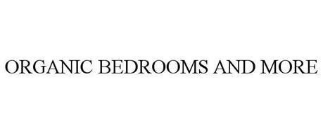 ORGANIC BEDROOMS AND MORE