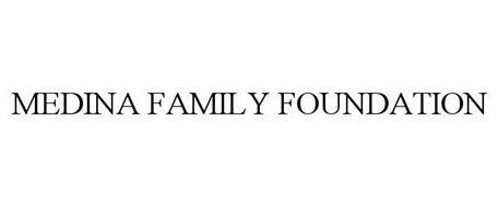 MEDINA FAMILY FOUNDATION