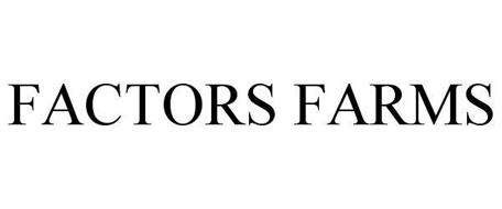 FACTORS FARMS