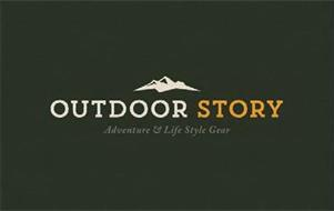 OUTDOOR STORY ADVENTURE & LIFE STYLE GEAR