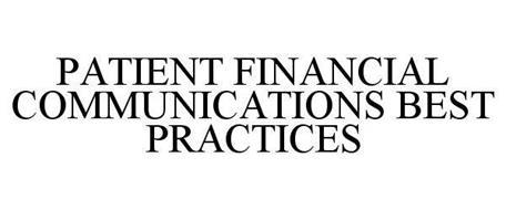 PATIENT FINANCIAL COMMUNICATIONS BEST PRACTICES