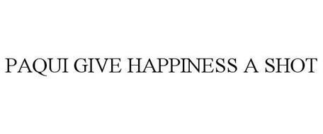 PAQUI GIVE HAPPINESS A SHOT