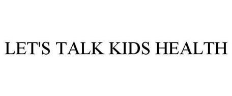 LET'S TALK KIDS HEALTH