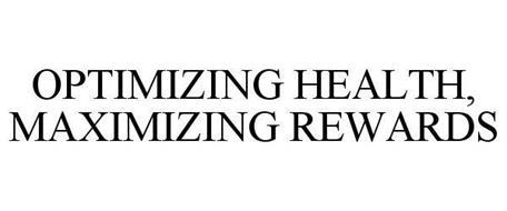 OPTIMIZING HEALTH, MAXIMIZING REWARDS