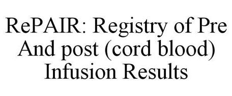 REPAIR: REGISTRY OF PRE AND POST (CORD BLOOD) INFUSION RESULTS