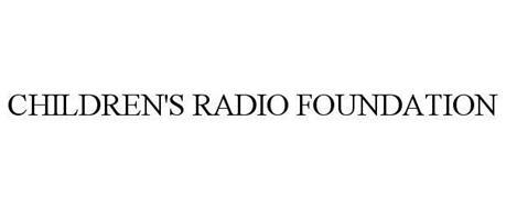 CHILDREN'S RADIO FOUNDATION