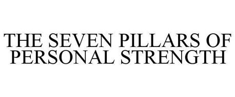 THE SEVEN PILLARS OF PERSONAL STRENGTH