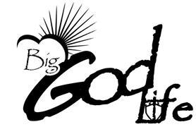 BIG GOD LIFE