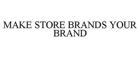 MAKE STORE BRANDS YOUR BRAND