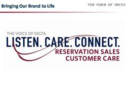 BRINGING OUR BRAND TO LIFE THE VOICE OF DELTA THE VOICE OF DELTA LISTEN. CARE.. CONNECT. RESERVATION SALES CUSTOMER CARE