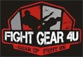 FIGHT GEAR 4U GEAR UP FIGHT ON