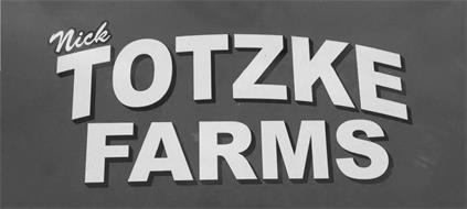 NICK TOTZKE FARMS