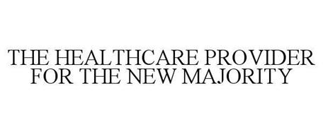 THE HEALTHCARE PROVIDER FOR THE NEW MAJORITY