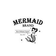 MERMAID BRAND NEW ORLEANS LIQUOR SINCE 2013