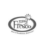 MUY FRESCO. BEST OF THE SOUTHWEST. ¡DELICIOSO!