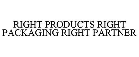 RIGHT PRODUCTS RIGHT PACKAGING RIGHT PARTNER