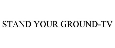 STAND YOUR GROUND-TV