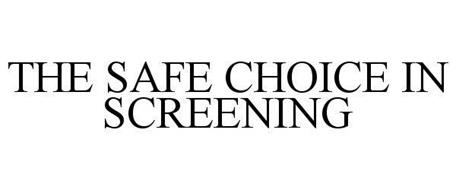 THE SAFE CHOICE IN SCREENING