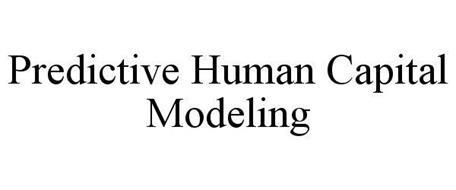 PREDICTIVE HUMAN CAPITAL MODELING