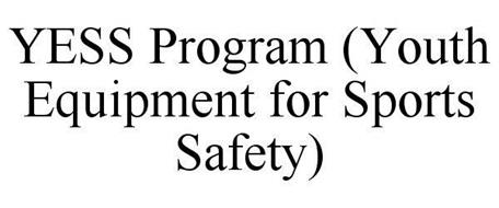YESS PROGRAM YOUTH EQUIPMENT FOR SPORTS SAFETY