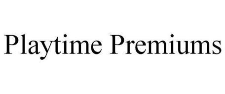 PLAYTIME PREMIUMS