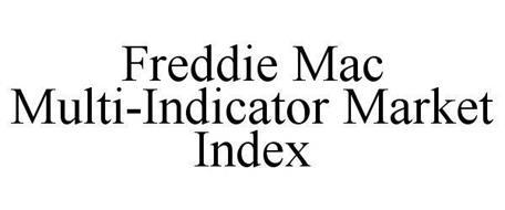 FREDDIE MAC MULTI-INDICATOR MARKET INDEX