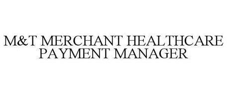 M&T MERCHANT HEALTHCARE PAYMENT MANAGER
