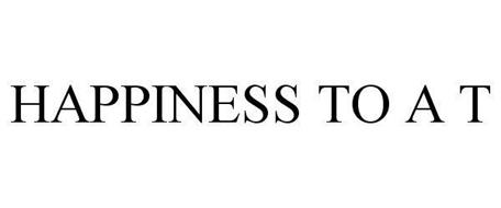 HAPPINESS TO A T