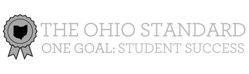 THE OHIO STANDARD ONE GOAL: STUDENT SUCCESS