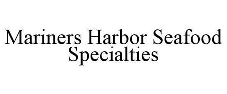 MARINERS HARBOR SEAFOOD SPECIALTIES
