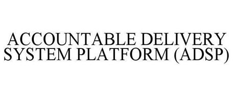 ACCOUNTABLE DELIVERY SYSTEM PLATFORM (ADSP)