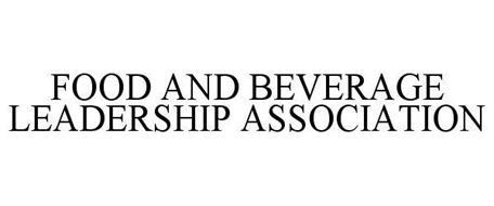 FOOD AND BEVERAGE LEADERSHIP ASSOCIATION