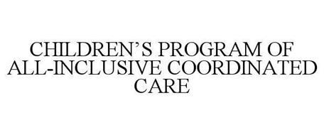 CHILDREN'S PROGRAM OF ALL-INCLUSIVE COORDINATED CARE
