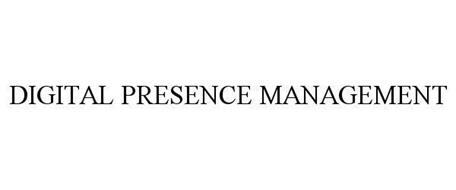 DIGITAL PRESENCE MANAGEMENT