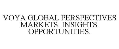 VOYA GLOBAL PERSPECTIVES MARKETS. INSIGHTS. OPPORTUNITIES.