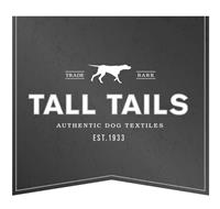 TRADE BARK TALL TAILS AUTHENTIC DOG TEXTILES EST. 1933