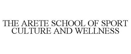 THE ARETE SCHOOL OF SPORT CULTURE AND WELLNESS