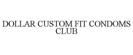 DOLLAR CUSTOM FIT CONDOMS CLUB