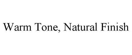 WARM TONE, NATURAL FINISH