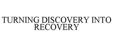 TURNING DISCOVERY INTO RECOVERY